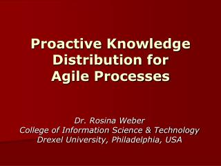 Proactive Knowledge Distribution for Agile Processes