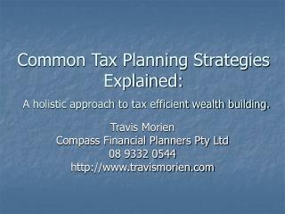 Common Tax Planning Strategies Explained:   A holistic approach to tax efficient wealth building.