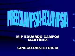 MIP EDUARDO CAMPOS MART NEZ  GINECO-OBSTETRICIA