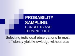 PROBABILITY SAMPLING: CONCEPTS AND TERMINOLOGY