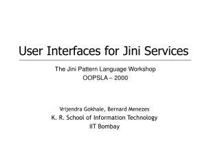 Vrijendra Gokhale, Bernard Menezes K. R. School of Information Technology IIT Bombay