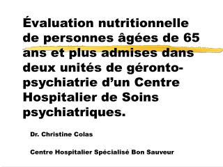 valuation nutritionnelle de personnes  g es de 65 ans et plus admises dans deux unit s de g ronto-psychiatrie d un Cent