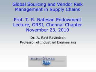 Global Sourcing and Vendor Risk Management in Supply Chains  Prof. T. R. Natesan Endowment Lecture, ORSI, Chennai Chapte