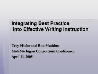Integrating Best Practice  into Effective Writing Instruction