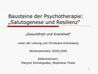 Bausteine der Psychotherapie:  Salutogenese und Resilienz