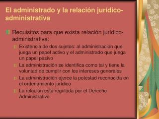 El administrado y la relaci n jur dico-administrativa