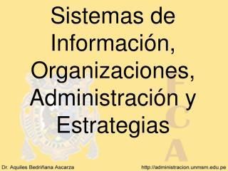 Sistemas de Informaci n, Organizaciones, Administraci n y Estrategias