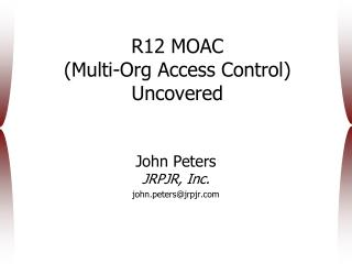 R12 MOAC  Multi-Org Access Control Uncovered