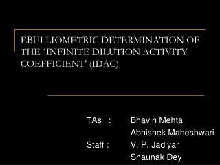 EBULLIOMETRIC DETERMINATION OF THE INFINITE DILUTION ACTIVITY COEFFICIENT IDAC
