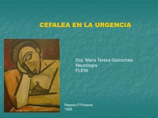 CEFALEA EN LA URGENCIA Dra. Maria Teresa Goicochea