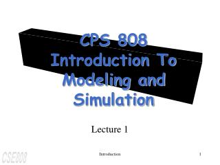 CPS 808 Introduction To Modeling and Simulation