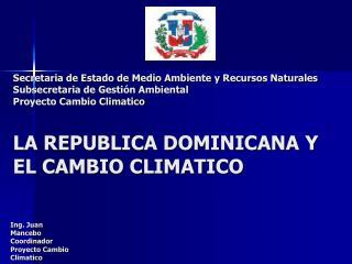 Secretaria de Estado de Medio Ambiente y Recursos Naturales Subsecretaria de Gesti n Ambiental Proyecto Cambio Climatico