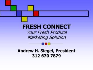 FRESH CONNECT Your Fresh Produce  Marketing Solution