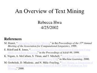 An Overview of Text Mining  Rebecca Hwa 4