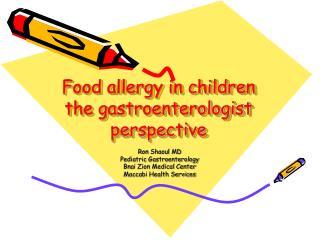 Food allergy in children the gastroenterologist perspective