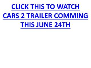 cars 2 trailer comming this june 24th