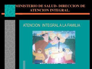 MINISTERIO DE SALUD- DIRECCION DE ATENCION INTEGRAL.