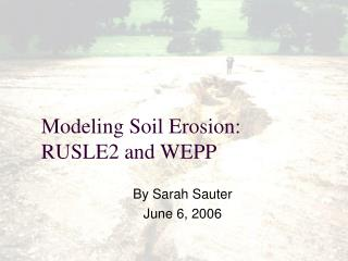 Modeling Soil Erosion: RUSLE2 and WEPP