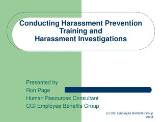 Conducting Harassment Prevention Training and  Harassment Investigations
