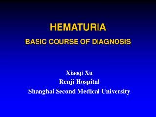 HEMATURIA BASIC COURSE OF DIAGNOSIS