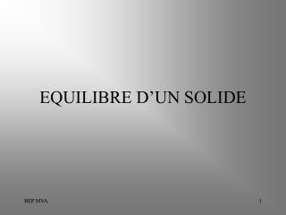EQUILIBRE D UN SOLIDE