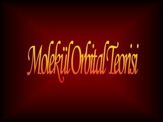 Molek l Orbital Teorisi