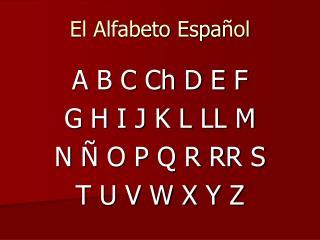El Alfabeto Espa ol