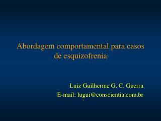 Abordagem comportamental para casos de esquizofrenia