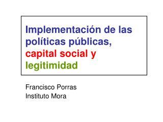 Implementaci n de las pol ticas p blicas, capital social y legitimidad
