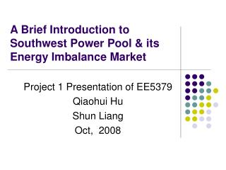 A Brief Introduction to Southwest Power Pool  its Energy Imbalance Market