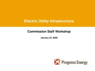 Electric Utility Infrastructure    Commission Staff Workshop  January 23, 2006