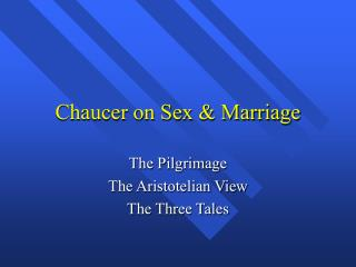 Chaucer on Sex  Marriage