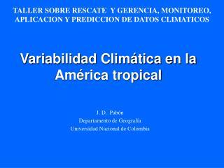 Variabilidad Clim tica en la Am rica tropical