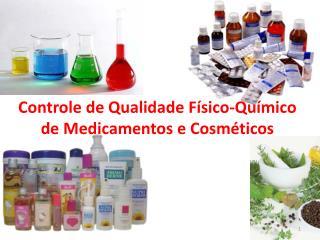 Controle de Qualidade F sico-Qu mico de Medicamentos e Cosm ticos