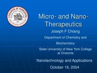 Micro- and Nano- Therapeutics