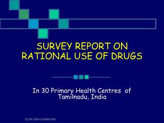 SURVEY REPORT ON RATIONAL USE OF DRUGS