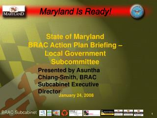 State of Maryland  BRAC Action Plan Briefing    Local Government Subcommittee