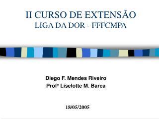 II CURSO DE EXTENS O  LIGA DA DOR - FFFCMPA