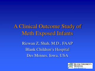 A Clinical Outcome Study of Meth Exposed Infants