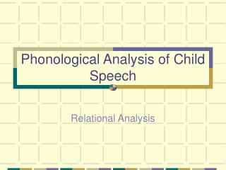 Phonological Analysis of Child Speech