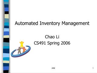 Automated Inventory Management  Chao Li CS491 Spring 2006
