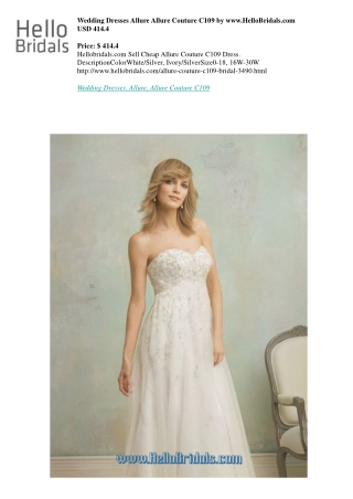 Wedding Dresses Allure Allure Couture C109 by www.HelloBridals.com USD 414.4