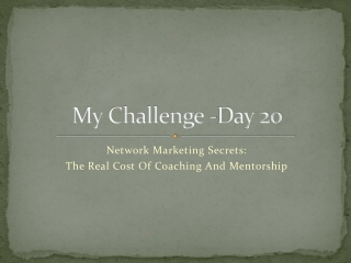Day 20 - Network Marketing Secrets: The Real Cost Of Coachin