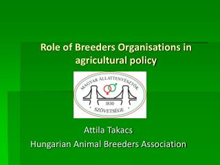 Role of Breeders Organisations in agricultural policy