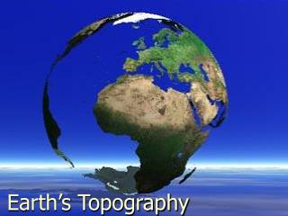 Earth s Topography