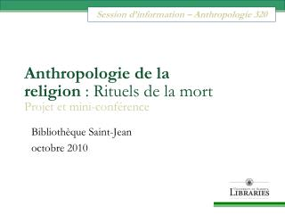 Anthropologie de la  religion : Rituels de la mort Projet et mini-conf rence