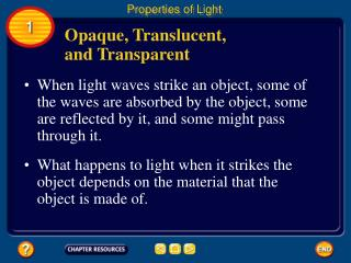 When light waves strike an object, some of the waves are absorbed by the object, some are reflected by it, and some migh