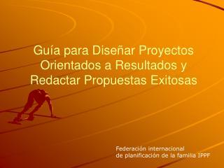 Gu a para Dise ar Proyectos Orientados a Resultados y Redactar Propuestas Exitosas