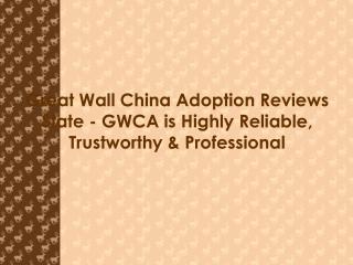 Great Wall China Adoption reviews