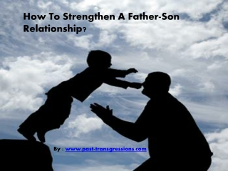 How To Strengthen A Father-Son Relationship?